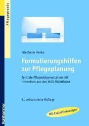 Friedhelm Henke: Formulierungshilfen zur Pflegeplanung