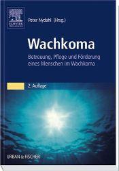 Peter Nydahl: Wachkoma – Betreuung, Pflege und Förderung eines Menschen im Wachkoma