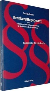 Gerd Dielmann Krankenpflegegesetz und Ausbildungs- und Prüfungverordnung für die Berufe in der Krankenpflege