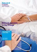 Ethisch handeln in der Pflege