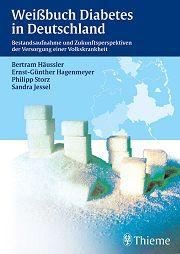 Weißbuch Diabetes 2010: Bestandsaufnahme und Zukunftskonzepte für die Versorgung einer Volkskrankheit