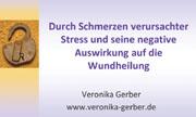 Durch Schmerzen verursachter Stress und seine negative Auswirkung auf die Wundheilung!