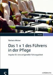 Barbara Messer: Das 1 x 1 des Führens in der Pflege