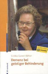 Sinikka Gusset-Bährer: Demenz bei geistiger Behinderung