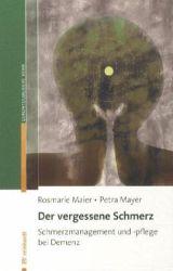 Rosmarie Maier / Petra Mayer: Der vergessene Schmerz