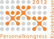 Personalkongress Krankenhäuser am 14./15. März 2012: Mitarbeiter fördern und erfolgreich binden
