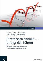 Christian Loffing / Ivo Krizek / Dina Loffing / Michael Horst: Strategisch denken – erfolgreich führen