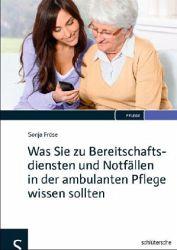 Sonja Fröse : Was Sie zu Bereitschaftsdiensten und Notfällen in der ambulanten Pflege wissen sollten