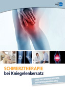 Expertenempfehlung zur Schmerztherapie bei Kniegelenkimplantation: Effektive Analgesie verbessert Therapieerfolg