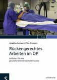 Angelika Ammann, Tim Ammann: Rückengerechtes Arbeiten im OP