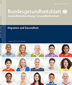 Bundesgesundheitsblatt: Epidemiologie, Methodik, Praxis: Migration und Gesundheit