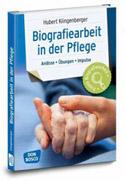 Hubert Klingenberger: Biografiearbeit in der Pflege. Anlässe, Übungen, Impulse