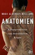 Hugh Aldersey-Williams: Anatomien. Kulturgeschichten vom menschlichen Körper