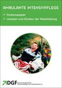 DGF verabschiedet Positionspapier und Weiterbildungsempfehlung für die außerklinische Intensivpflege