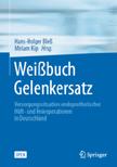"""Endoprothetik: """"Weißbuch Gelenkersatz"""" analysiert Entwicklung der Eingriffszahlen – """"In Deutschland wird keineswegs zu viel operiert"""""""