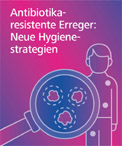 "Symposium ""Antibiotikaresistente Erreger: Neue Hygienestrategien entlang der Patient Journey"": Hygiene gegen multiresistente Erreger – alles bleibt anders"