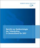 Robert Koch-Institut (RKI): Bericht zur Tuberkulose in Deutschland