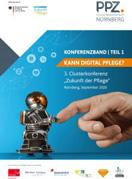 """Kann Digital Pflege? Tagungsband zur Clusterkonferenz """"Zukunft der Pflege"""""""